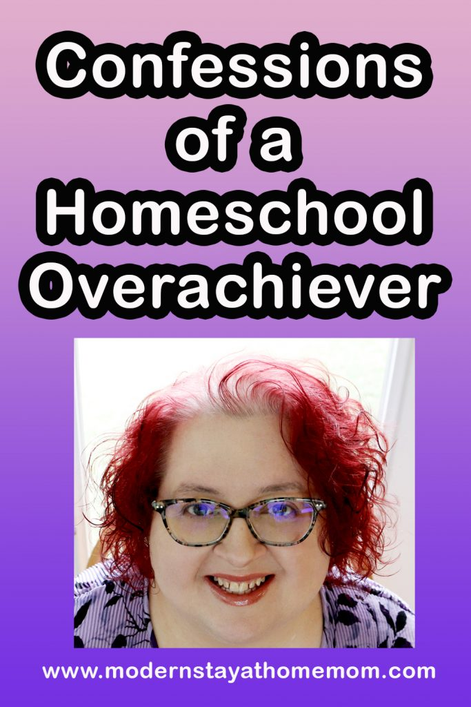 Confessions of a Homeschool Overachiever