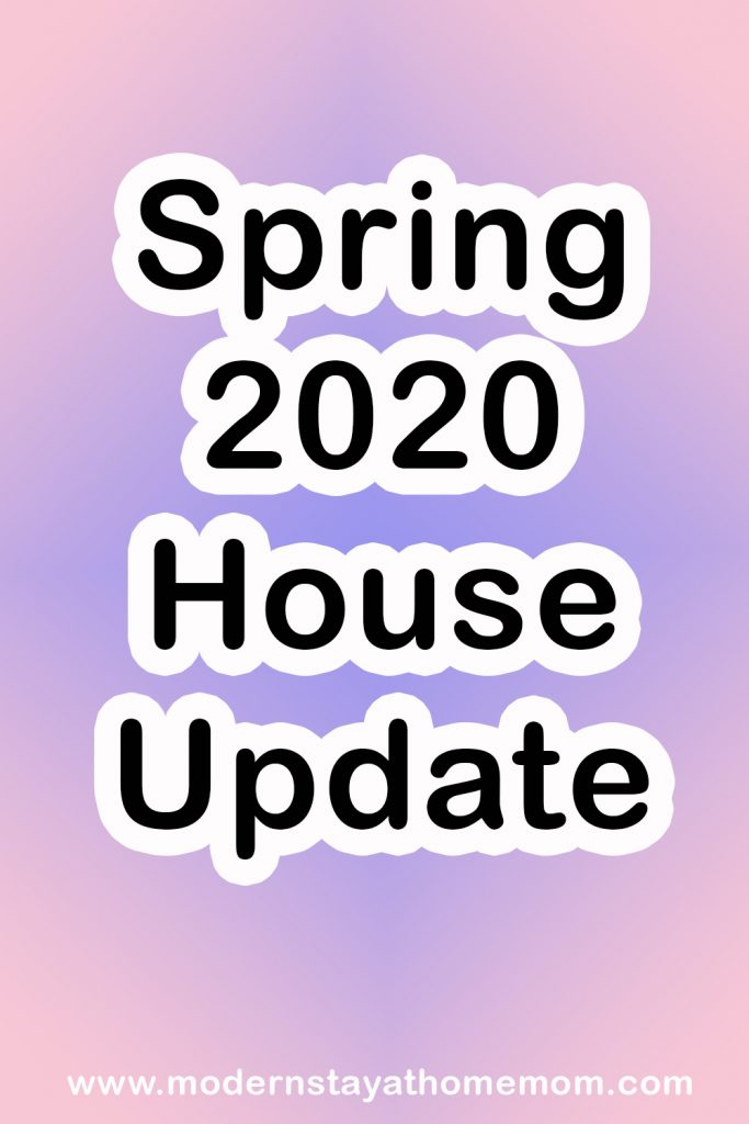 Spring 2020 House Update