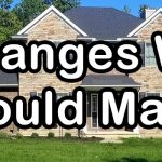 House Build Choices We Would Change