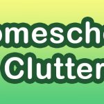 Homeschool Declutter